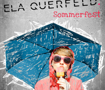 "++ ELA QUERFELD: ""Sommerfest"" OUT NOW ++"