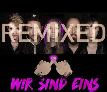 ++ #wirsindeins I REMIXED ++